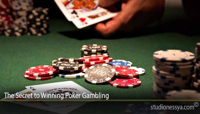 The Secret to Winning Poker Gambling